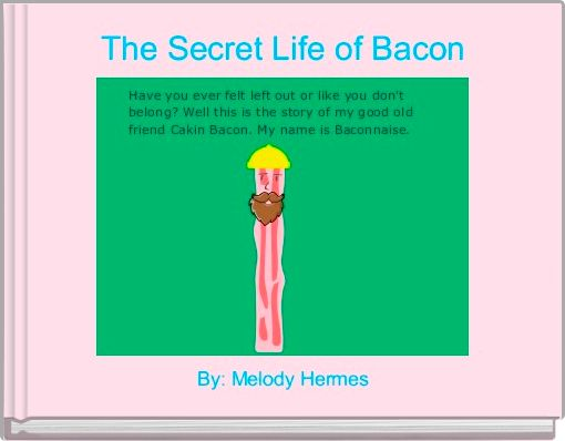 The Secret Life of Bacon