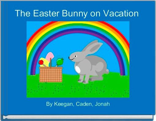 The Easter Bunny on Vacation