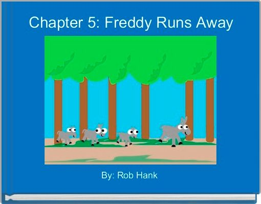 Chapter 5: Freddy Runs Away