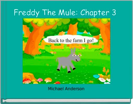 Freddy The Mule: Chapter 3