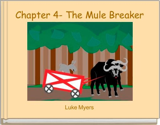 Chapter 4- The Mule Breaker