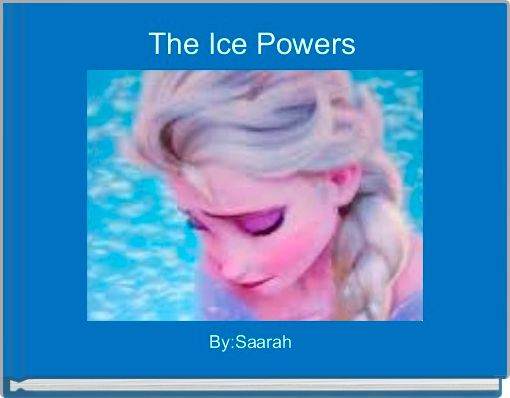 The Ice Powers