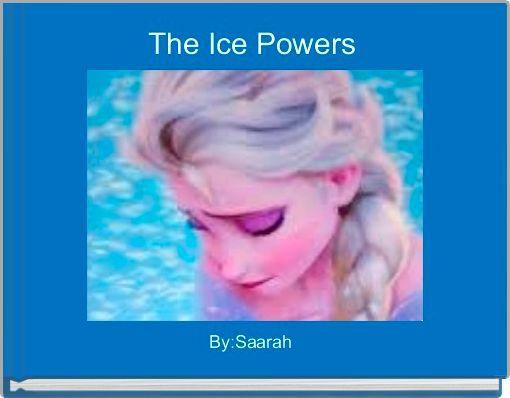 The Ice Powers