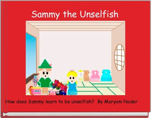 Sammy the Unselfish