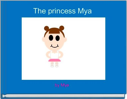 The princess Mya