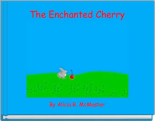 The Enchanted Cherry