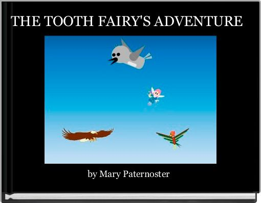 THE TOOTH FAIRY'S ADVENTURE