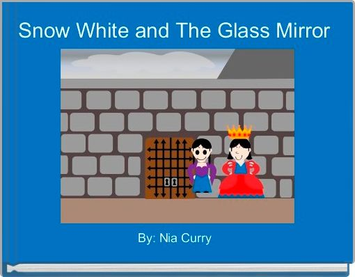 Snow White and The Glass Mirror