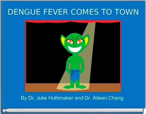 DENGUE FEVER COMES TO TOWN