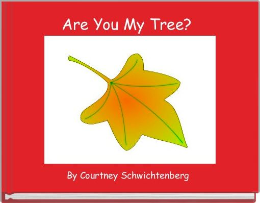 Are You My Tree?