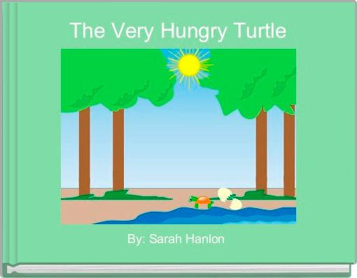 The Very Hungry Turtle