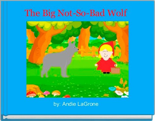The Big Not-So-Bad Wolf