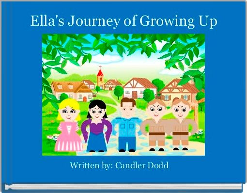 Ella's Journey of Growing Up