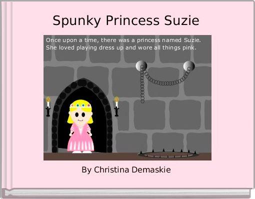 Spunky Princess Suzie