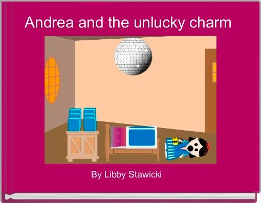 Andrea and the unlucky charm