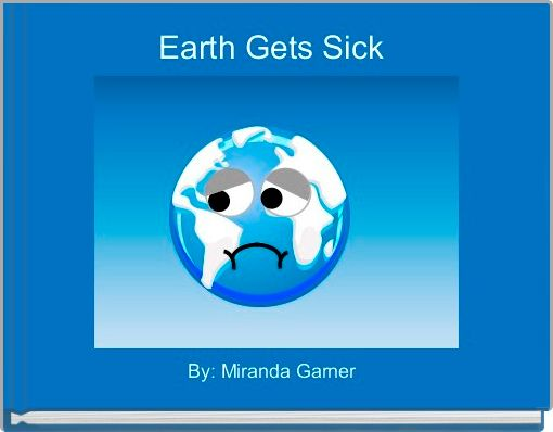 Earth Gets Sick