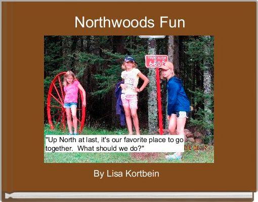 Northwoods Fun