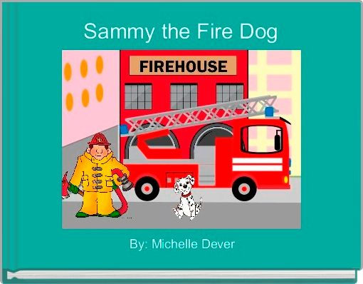 Sammy the Fire Dog