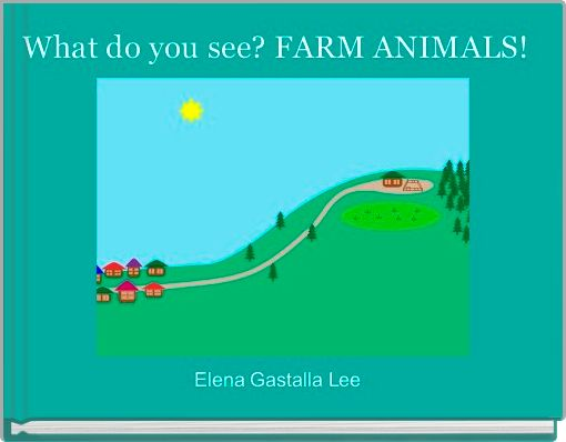What do you see? FARM ANIMALS!