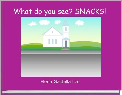What do you see? SNACKS!