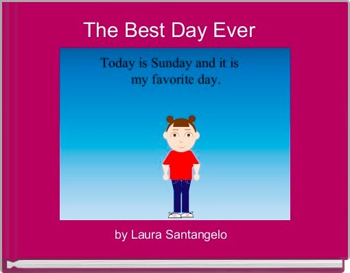 The Best Day Ever