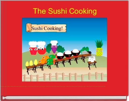 The Sushi Cooking