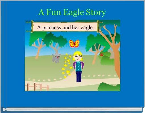 A Fun Eagle Story