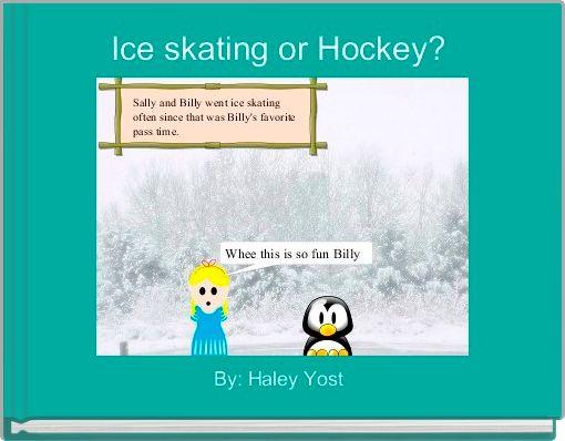 Ice skating or Hockey?