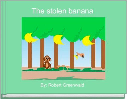 The stolen banana