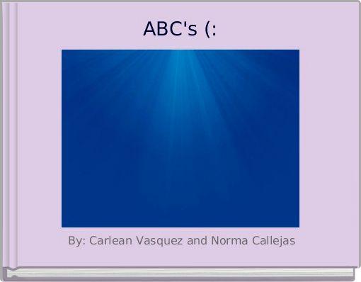 ABC's (: