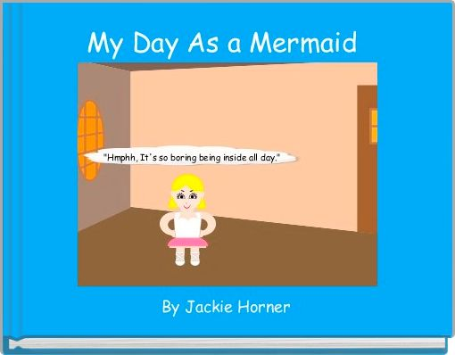 My Day As a Mermaid