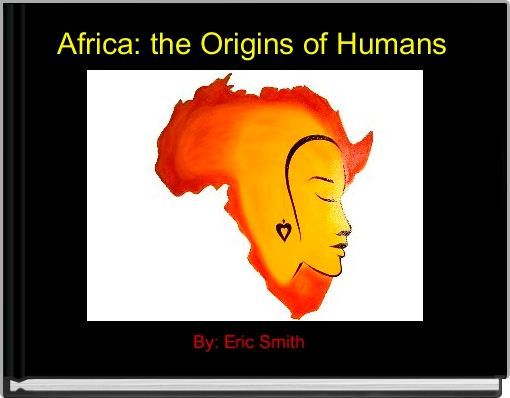 Africa: the Origins of Humans