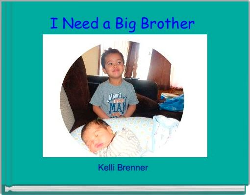 I Need a Big Brother