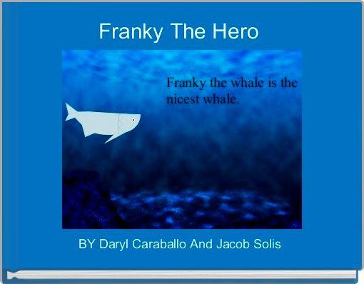 Franky The Hero