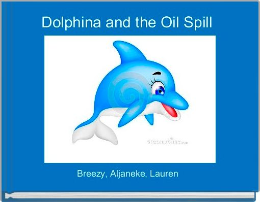 Dolphina and the Oil Spill