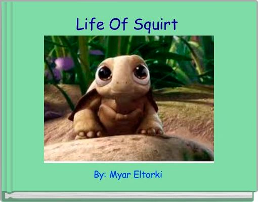Life Of Squirt