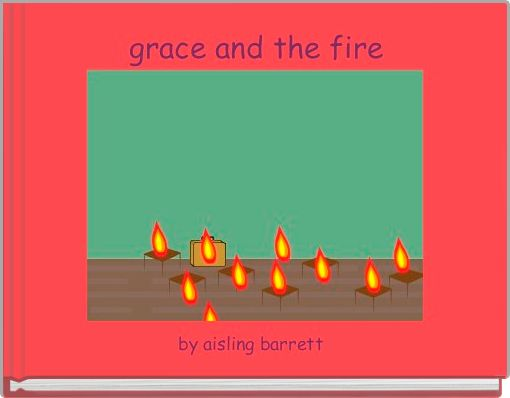 grace and the fire