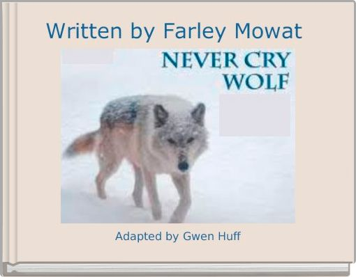 a book report on never cry wolf by farley mowat Best answer: a plea for the protection of wild wolves in the preface to never cry wolf, mowat writes that he first intended to grant the wolves.