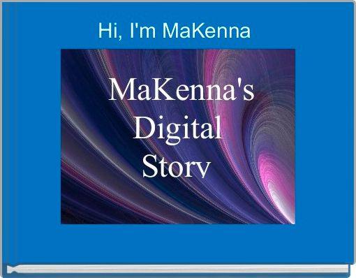 Hi, I'm MaKenna