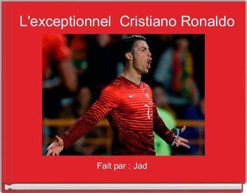 L'exceptionnel  Cristiano Ronaldo