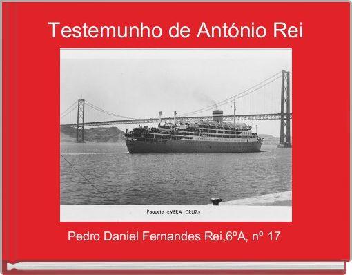 Testemunho de António Rei