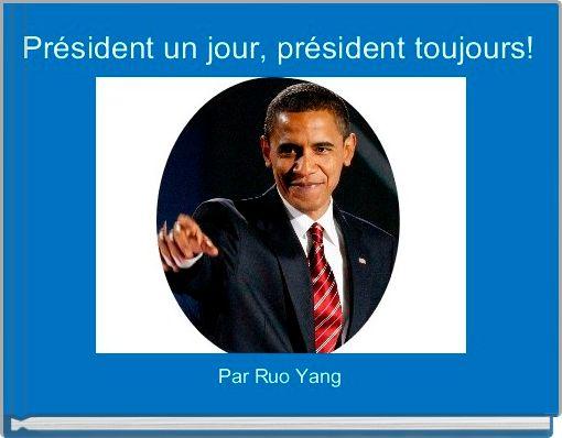 Président un jour, président toujours!