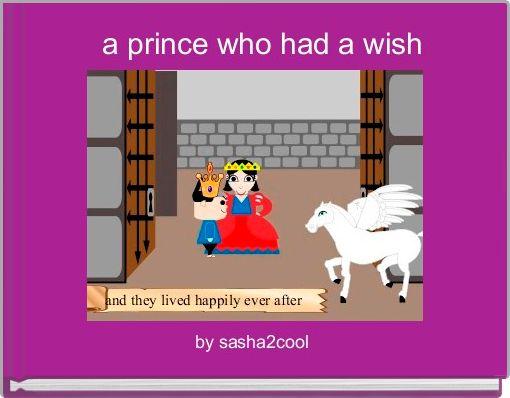 a prince who had a wish