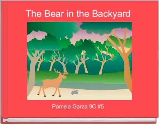 The Bear in the Backyard