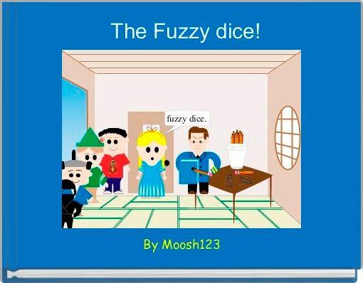 The Fuzzy dice!