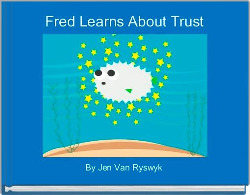 Fred Learns About Trust