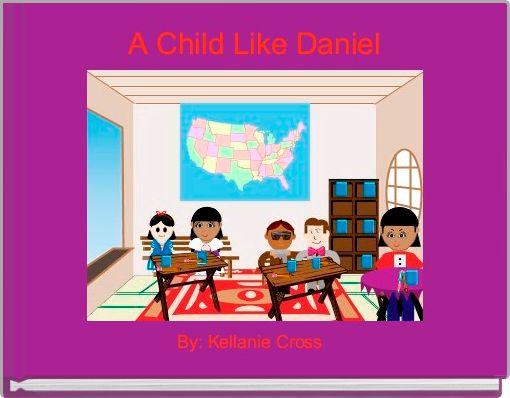 A Child Like Daniel