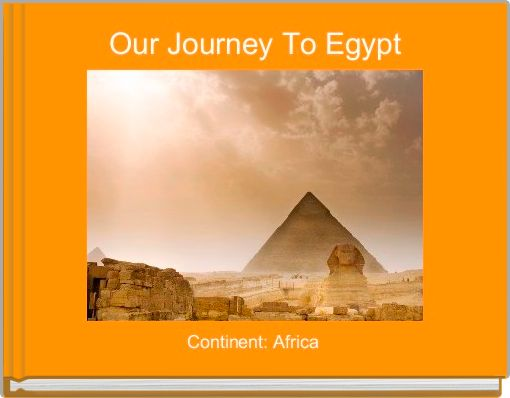 Our Journey To Egypt