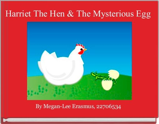 Harriet The Hen & The Mysterious Egg