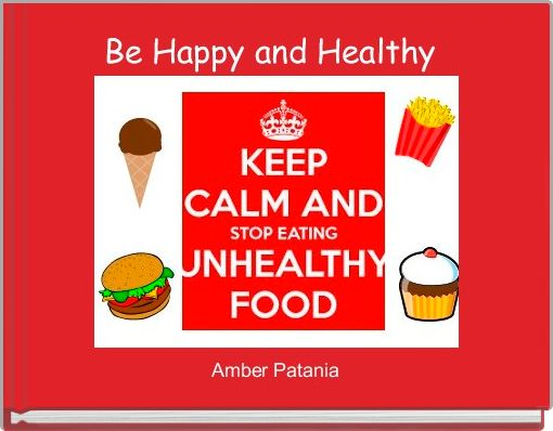 Be Happy and Healthy
